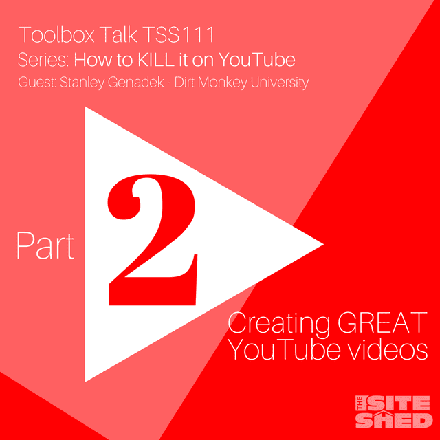 Creating great Youtube videos_The Site Shed
