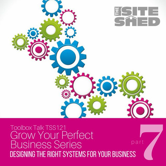 Designing the right systems for your business from The Site Shed