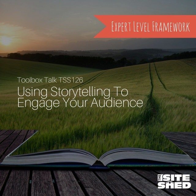 'Using Storytelling To Engage Your Audience' podcast fromThe Site Shed